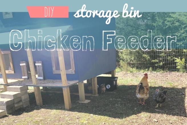 diy storage bin chicken feeder quick easy cheap chicken feeder